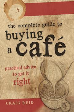 The Complete Guide to Buying a Cafe